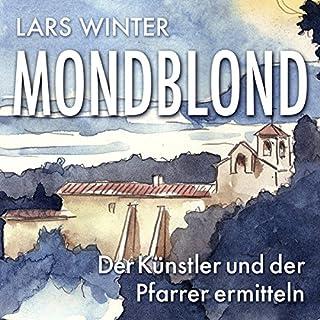 Mondblond     Mörderisch - Der Künstler und der Pfarrer ermitteln 1              Autor:                                                                                                                                 Lars Winter                               Sprecher:                                                                                                                                 Ron Boese                      Spieldauer: 9 Std. und 44 Min.     132 Bewertungen     Gesamt 4,0