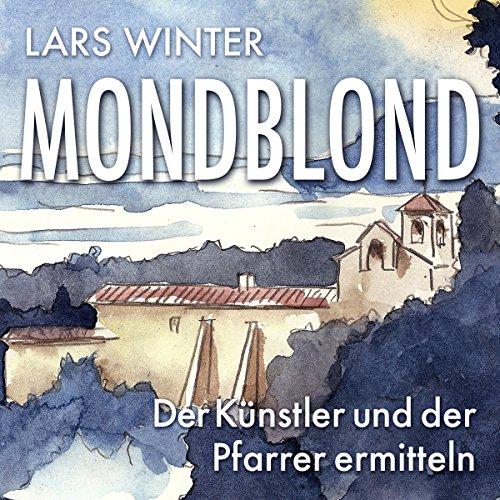 Mondblond (Mörderisch - Der Künstler und der Pfarrer ermitteln 1) Titelbild