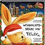 Weihnachtsbriefe von Felix: Ein kleiner Hase besucht den Weihnachtsmann - Annette Langen