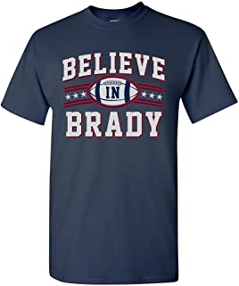 Believe in Brady Ball Football Sports DT T-Shirt Tee
