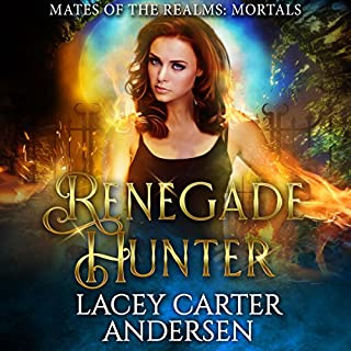 Renegade Hunter: A Reverse Harem Romance     Mates of the Realms: Mortals, Book 1              By:                                                                                                                                 Lacey Carter Andersen                               Narrated by:                                                                                                                                 Ophelia De Armas                      Length: 3 hrs and 42 mins     1 rating     Overall 5.0