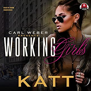 Working Girls                   By:                                                                                                                                 Katt,                                                                                        Buck 50 Productions                               Narrated by:                                                                                                                                 iiKane                      Length: 7 hrs and 15 mins     254 ratings     Overall 4.5