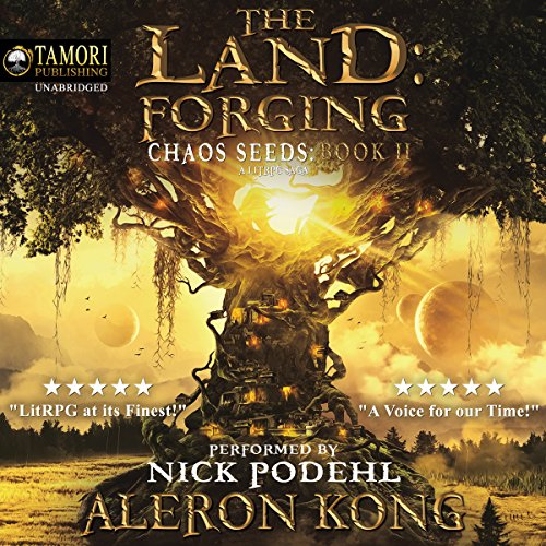 The Land: Forging     Chaos Seeds, Book 2              Written by:                                                                                                                                 Aleron Kong                               Narrated by:                                                                                                                                 Nick Podehl                      Length: 11 hrs and 42 mins     220 ratings     Overall 4.8
