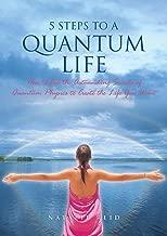 5 Steps to a Quantum Life