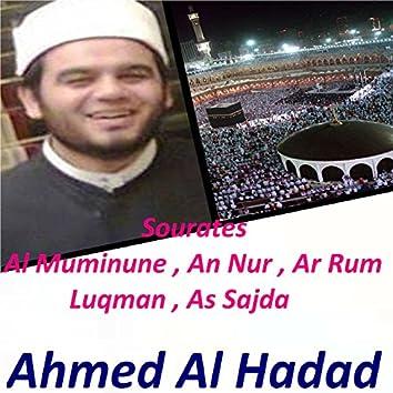 Sourates Al Muminune , An Nur , Ar Rum , Luqman , As Sajda (Quran)