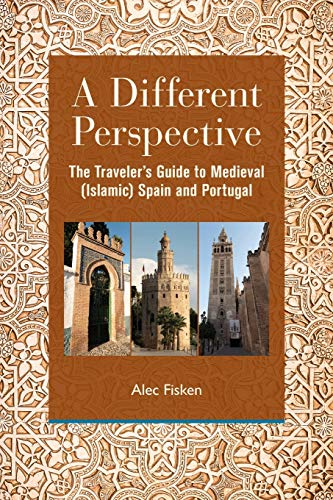 A Different Perspective: The Traveler's Guide to Medieval (Islamic) Spain and Portugal