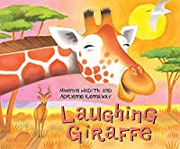 Laughing Giraffe (African Animal Tales)