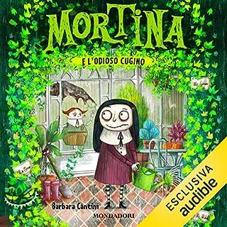 Mortina e l'odioso cugino                   Di:                                                                                                                                 Barbara Cantini                               Letto da:                                                                                                                                 Carlotta Michelato                      Durata:  17 min     44 recensioni     Totali 4,7