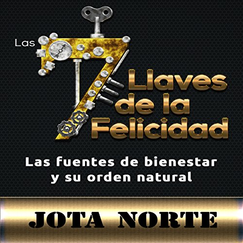 Las 7 Llaves de la Felicidad [The 7 Keys to Happiness] cover art