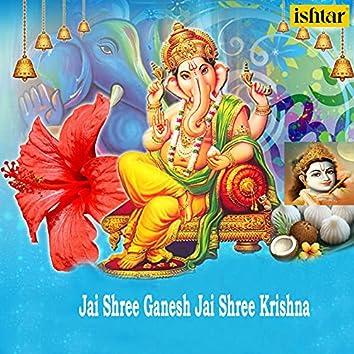 Jai Shree Ganesh Jai Shree Krishna