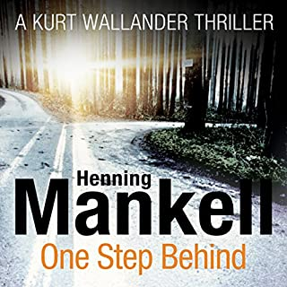One Step Behind     An Inspector Wallander Mystery              By:                                                                                                                                 Henning Mankell                               Narrated by:                                                                                                                                 Sean Barrett                      Length: 14 hrs and 31 mins     265 ratings     Overall 4.5