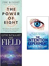 Lynne Mctaggart Collection 3 Books Set (The Power of Eight, The Field, Intention Experiment)