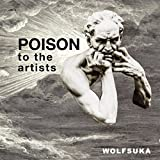 Poison to the Artists