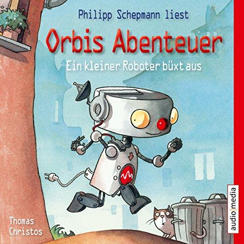 Ein kleiner Roboter büxt aus audiobook cover art