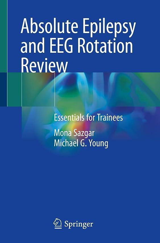 見物人差し控えるスプリットAbsolute Epilepsy and EEG Rotation Review: Essentials for Trainees (English Edition)