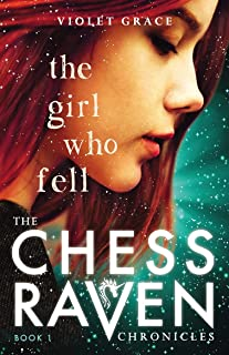 The Girl Who Fell: Chess Raven Chronicles Book 1