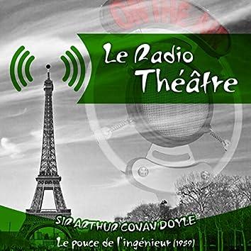 Le Radio Théâtre, Sir Arthur Conan Doyle:  Le pouce de l'ingénieur (1959)