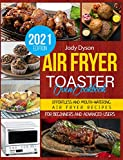 Air Fryer Toaster Oven Cookbook: Effortless and Mouth-watering Air Fryer Recipes for Beginners and...