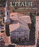 L'Italie entre ciel et terre - Un autre regard sur l'art et l'architecture