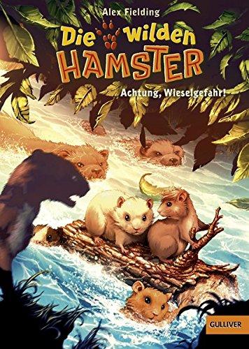 Die wilden Hamster. Achtung, Wieselgefahr!: Band 2