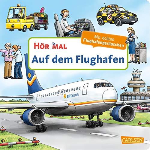 Hör mal (Soundbuch): Auf dem Flughafen: Zum Hören, Schauen und Mitmachen ab 2 Jahren. Mit echten Geräuschen