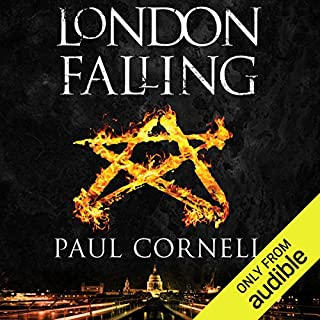 London Falling     The Shadow Police, Book One              By:                                                                                                                                 Paul Cornell                               Narrated by:                                                                                                                                 Damian Lynch                      Length: 13 hrs and 59 mins     1,132 ratings     Overall 4.1