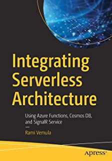 Integrating Serverless Architecture: Using Azure Functions, Cosmos DB, and SignalR Service