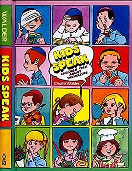Kids Speak: Children Talk About Themselves - Book #1 of the Kids Speak