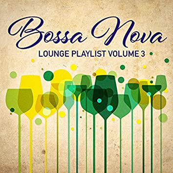 Bossa Nova Lounge Playlist, Vol. 3