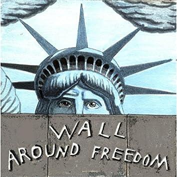 Wall Around Freedom