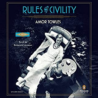 Rules of Civility     A Novel              Written by:                                                                                                                                 Amor Towles                               Narrated by:                                                                                                                                 Rebecca Lowman                      Length: 12 hrs and 4 mins     20 ratings     Overall 4.5
