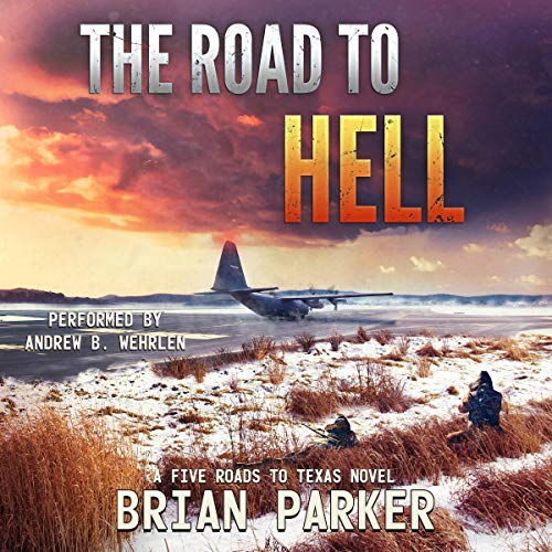 The Road to Hell     Sidney's Way - A Five Roads to Texas Novel, Book 6              By:                                                                                                                                 Brian Parker,                                                                                        Phalanx Press                               Narrated by:                                                                                                                                 Andrew B. Wehrlen                      Length: 6 hrs and 51 mins     11 ratings     Overall 4.7