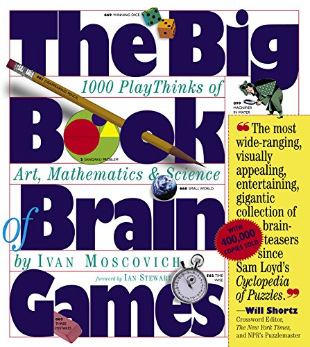 Big Book of Brain Games: 1000 PlayThinks of Art, Mathematics and Science: 1,000 Playthinks of Art, Mathematics & Science