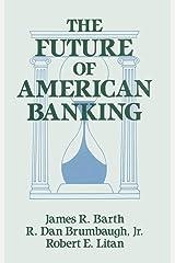 The Future of American Banking (Columbia University Seminars) Kindle Edition
