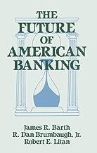 The Future of American Banking (Columbia University Seminars)