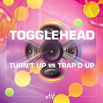 Turn't Up vs. Trap'd Up