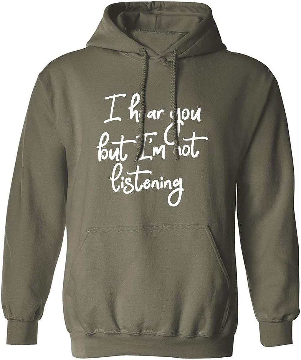 I Hear You But I'm Not Listening Adult Hooded Sweatshirt