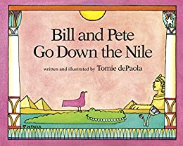 Bill and Pete Go Down the Nile by [Tomie dePaola]