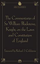 The Commentaries of Sir William Blackstone, Knight, on the Laws and Constitution of England (Commentaries on the Laws of England, Aba Classics)