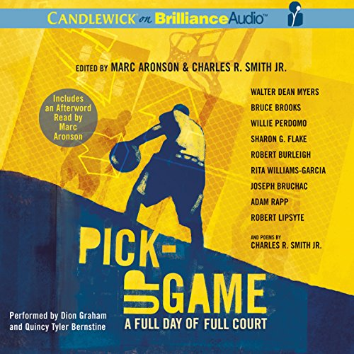 Pick-Up Game     A Full Day of Full Court              Written by:                                                                                                                                 Marc Aronson,                                                                                        Charles R. Smith Jr,                                                                                        Walter Dean Myers,                   and others                          Narrated by:                                                                                                                                 Dion Graham,                                                                                        Quincy Tyler Bernstine                      Length: 3 hrs and 25 mins     Not rated yet     Overall 0.0
