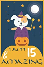 I AM 15 & AMAZING: Halloween dog lover journal notebook, birthday gift for dog lovers