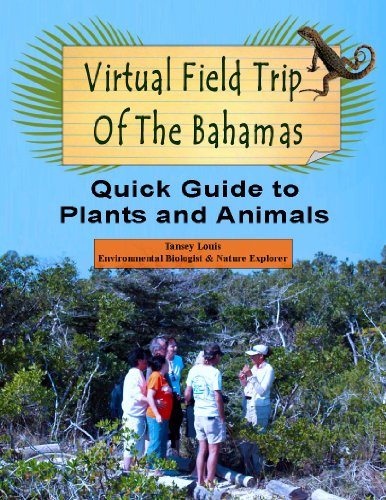 Virtual Field Trip of The Bahamas - A Quick Guide to Plants and Animals (English Edition)