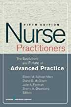 Nurse Practitioners: The Evolution and Future of Advanced Practice, Fifth Edition (SPRINGER SERIES ON ADVANCED PRACTICE NURSING)