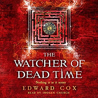 The Watcher of Dead Time                   By:                                                                                                                                 Edward Cox                               Narrated by:                                                                                                                                 Imogen Church                      Length: 15 hrs and 57 mins     62 ratings     Overall 4.6