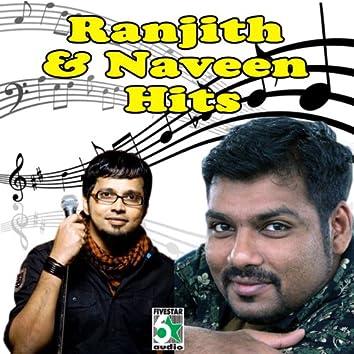 Ranjith and Naveen Hits