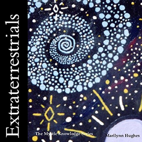 Extraterrestrials: The Mystic Knowledge Series audiobook cover art