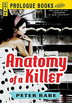 Anatomy of a Killer (Prologue Books) by [Peter Rabe]