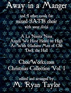 Away in a Manger: and 4 other carols for mixed SATB choir (with some divisi)