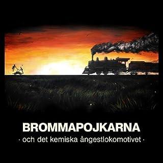 Brommapojkarna och det kemiska ångestlokomotivet (EP)