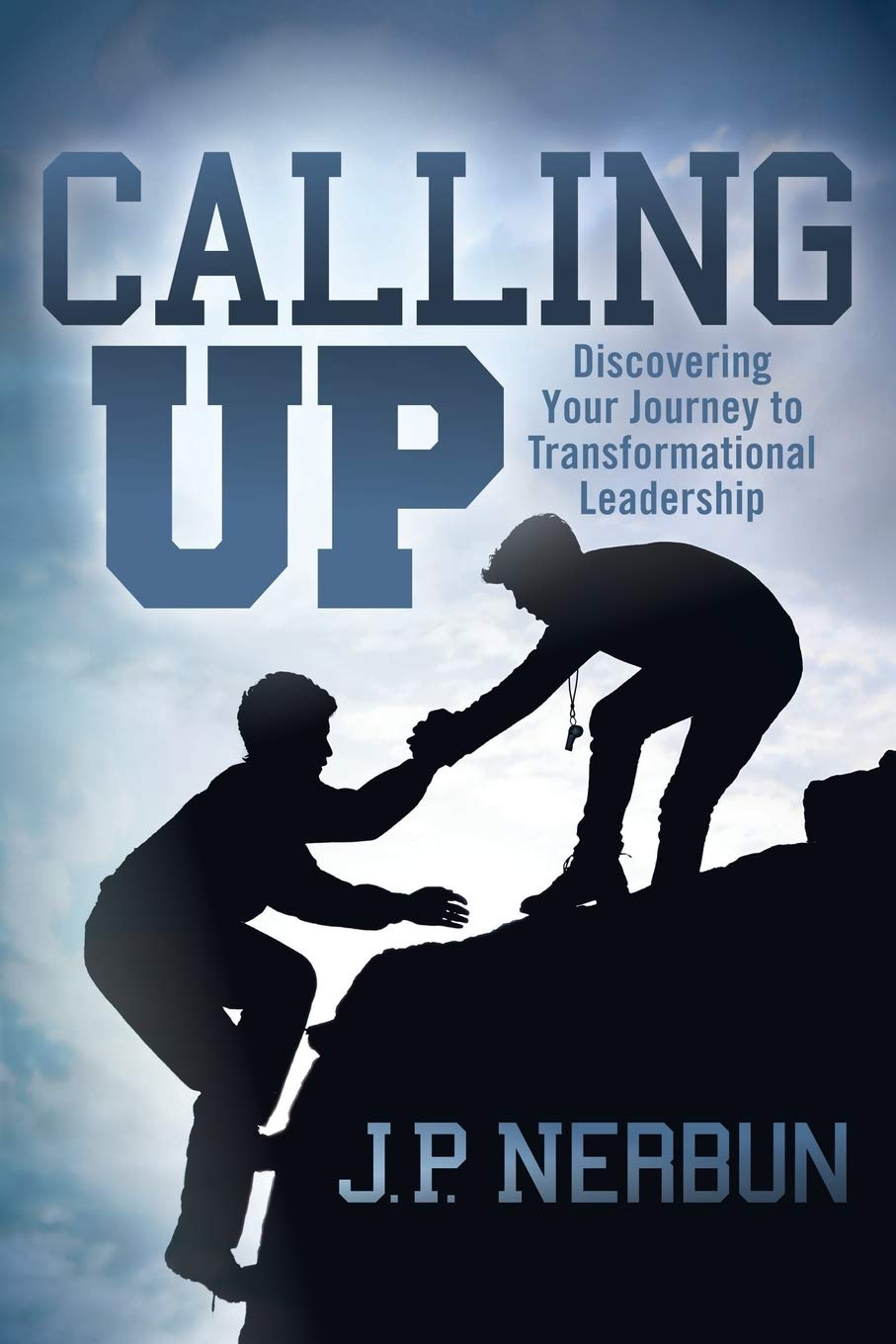 Image OfCalling Up: Discovering Your Journey To Transformational Leadership
